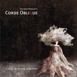 "Corde Oblique - ""A Hail Of Bitter Almonds"""