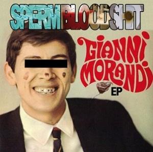 SpermBloodShit - gianni morandi ep