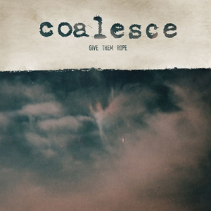 coalesce-give-them-rope