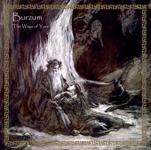 Burzum_The_Ways_of_Yore