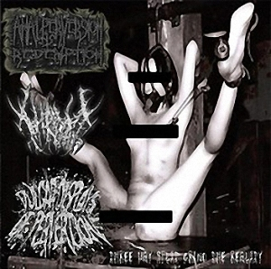 !Throat-Anal Perversion Is Redemption-Vulgar Displays Of Perversion 3-way split CD