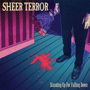 Sheer-Terror-standing-up-for-falling-down-PRE-ORDER
