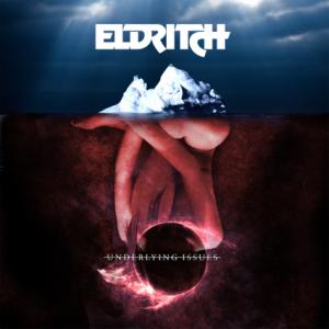 Eldritch-Underlying-Issues